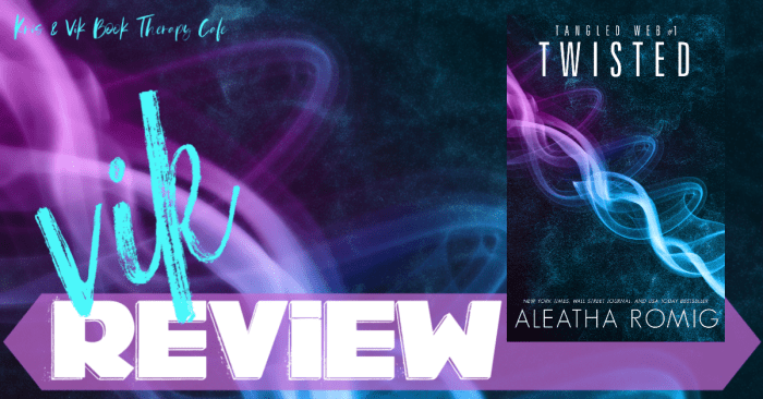 ✔ #NewRelease REVIEW: TWISTED by Aleatha Romig