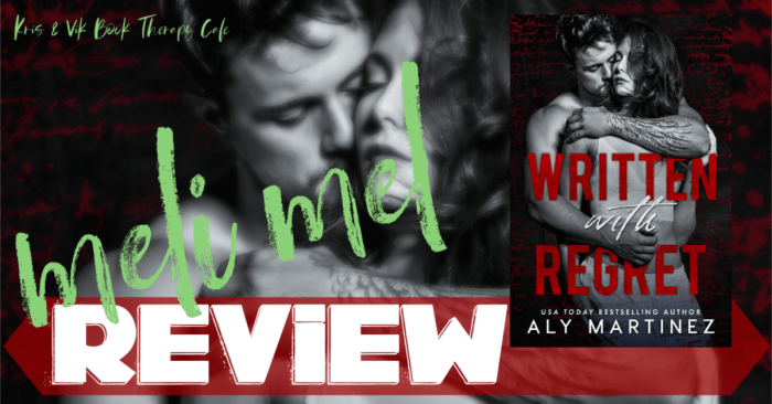 ✔ #NewRelease REVIEW & EXCERPT: WRITTEN WITH REGRET by Aly Martinez