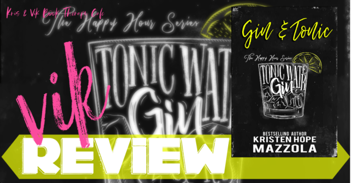 ✔ #NewRelease REVIEW: GIN & TONIC by Kristen Hope Mazzola