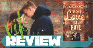 REVIEW: THE ONE I LOVE TO HATE by Amanda Weaver