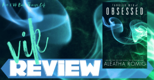 REVIEW: OBSESSED by Aleatha Romig