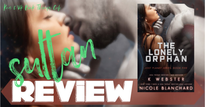 ✔ #NewRelease REVIEW & GIVEAWAY: THE LONELY ORPHAN by K Webster and Nicole Blanchard