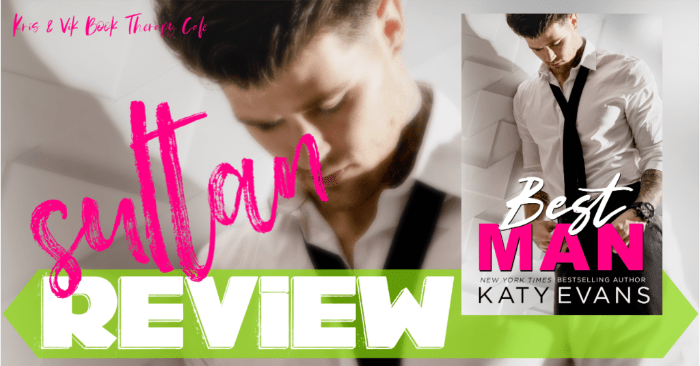 ✔ #NewRelease REVIEW & EXCERPT: BEST MAN by Katy Evans