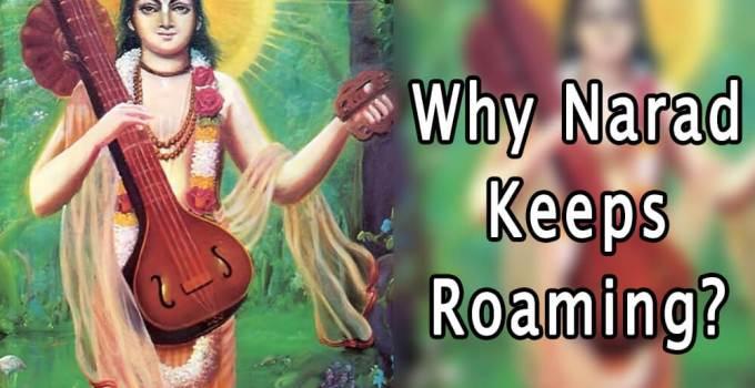 Why Narad Muni Keeps Roaming - Krishna Kutumb