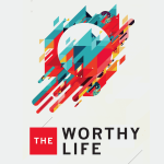 The Worthy Life Cover
