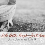 When Life Gets Tough—Just See Jesus
