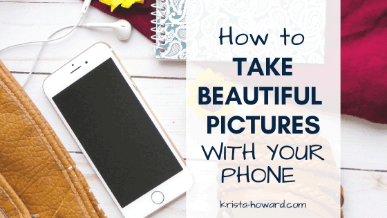 How to take beautiful pictures with your phone