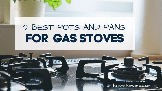 Best Pots and Pans for Gas Stoves
