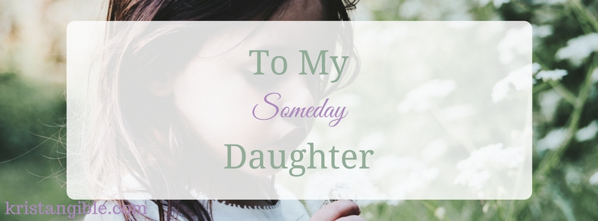 to my someday daughter