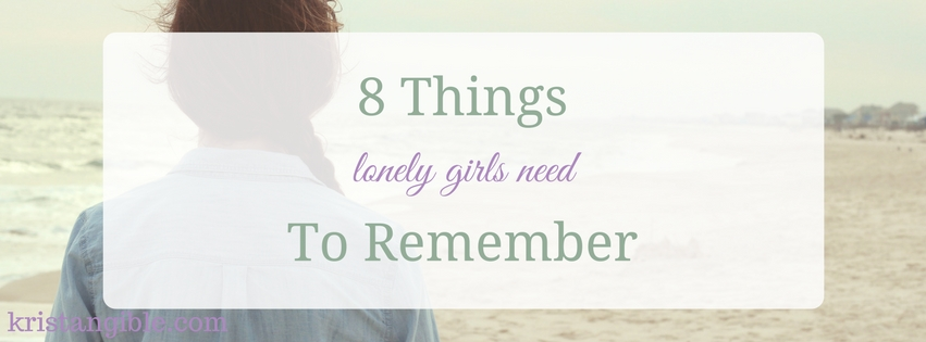 8 things lonely girls need to remember