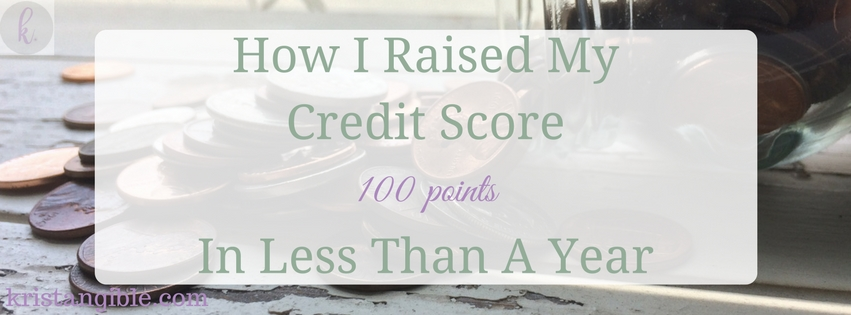 how I raised my credit score 100 points in less than a year