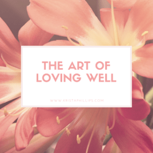 The Art of Loving Well