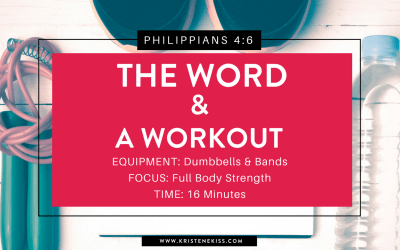 The Word and a Workout, Philippians 4:6