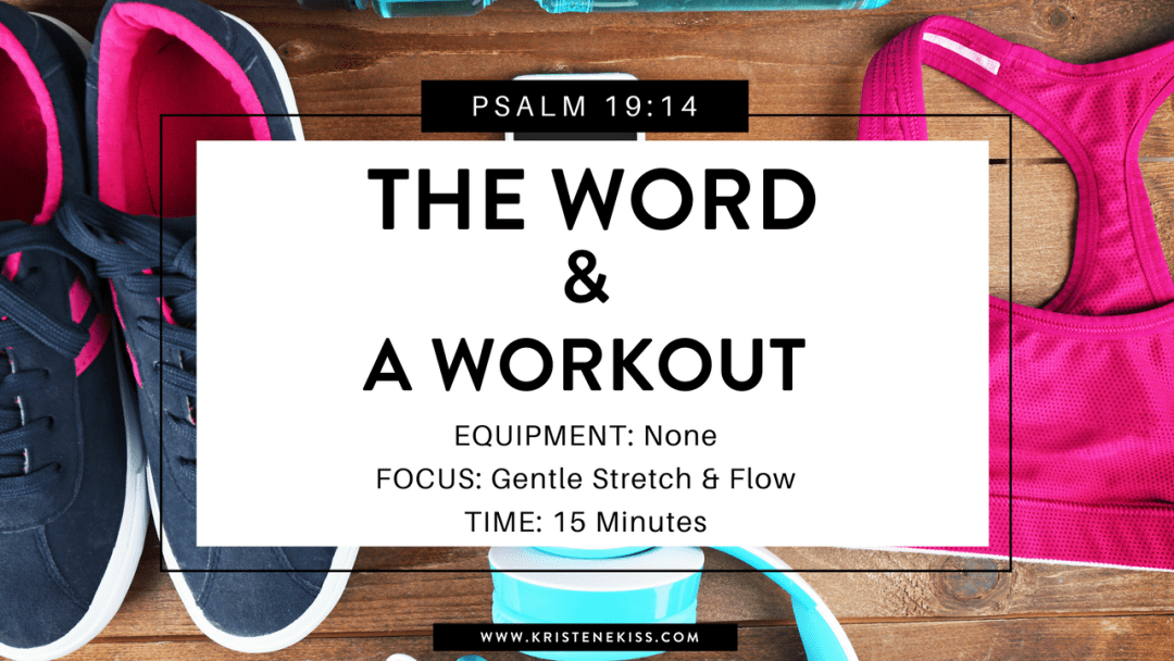 The Word and a Workout, Psalm 19:14