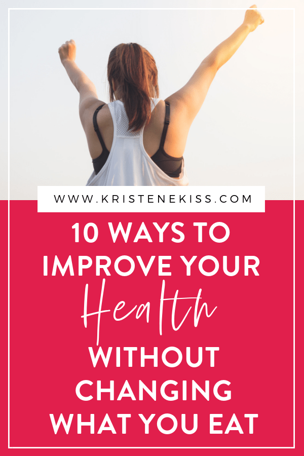 Learn 10 amazingly simple ways to improve your health today without changing a single thing about what you eat. Food is important, but it\'s also possible to improve your health without giving up your favorite treats. Check it out today and let me know which one you plan to start with. #health #faithandfitness #wellness #womenoffaith