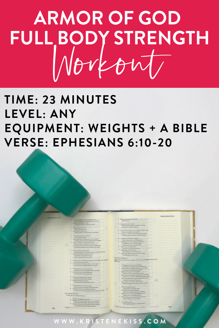 Join me for a 23 minute full body strength training workout featuring the Armor of God and Ephesians chapter 6. #faithandfitness #fitness #faith #womenoffaith #proverbs31women #Christianfitness