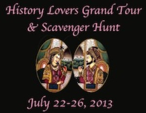 History Lovers Grand Tour and Scavenger Hunt, July 22-26, 2013