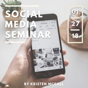 SOCIAL Media Seminar Winter January 2018 by Kristen McCall