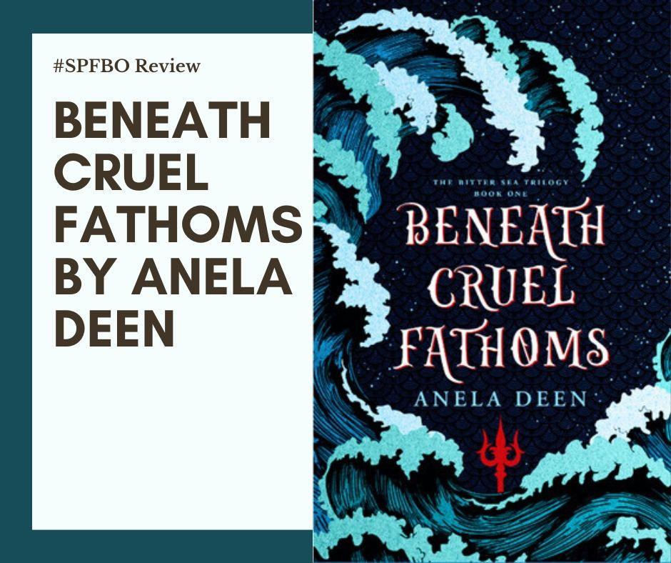 Read more about the article #SPFBO Review: Beneath Cruel Fathoms