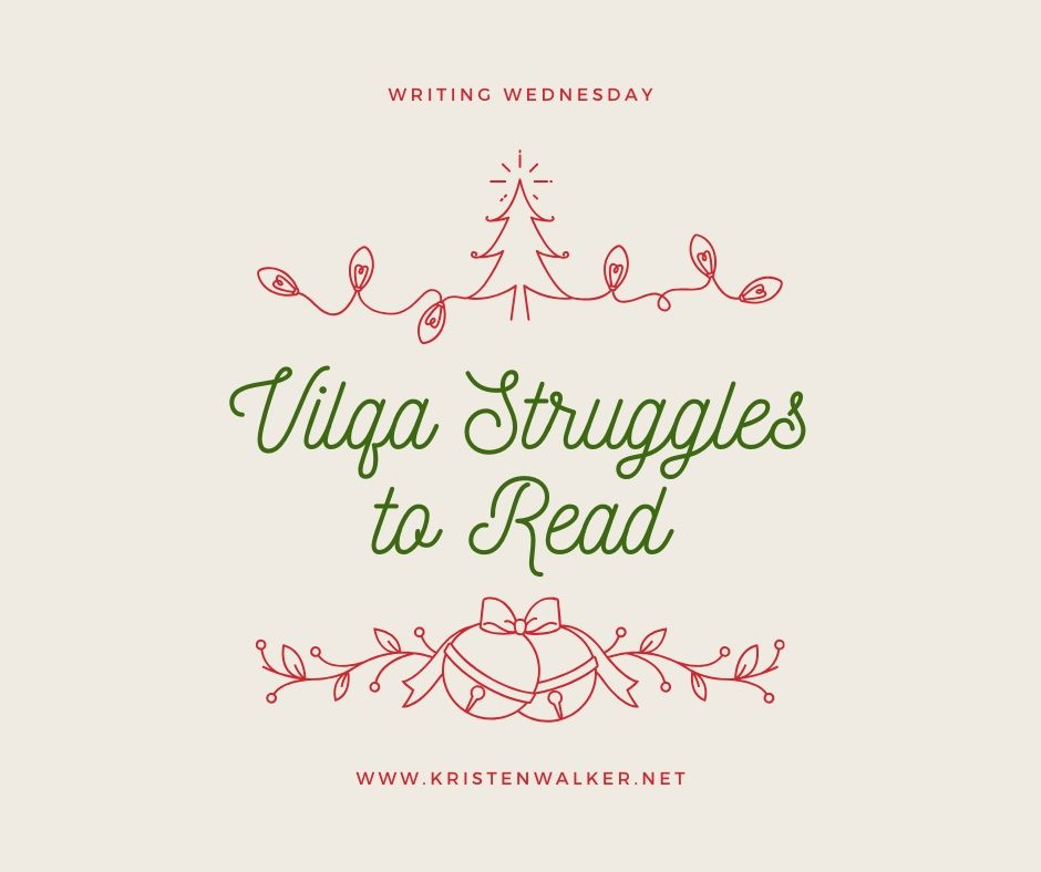 Read more about the article Writing Wednesday: Vilqa Struggles to Read