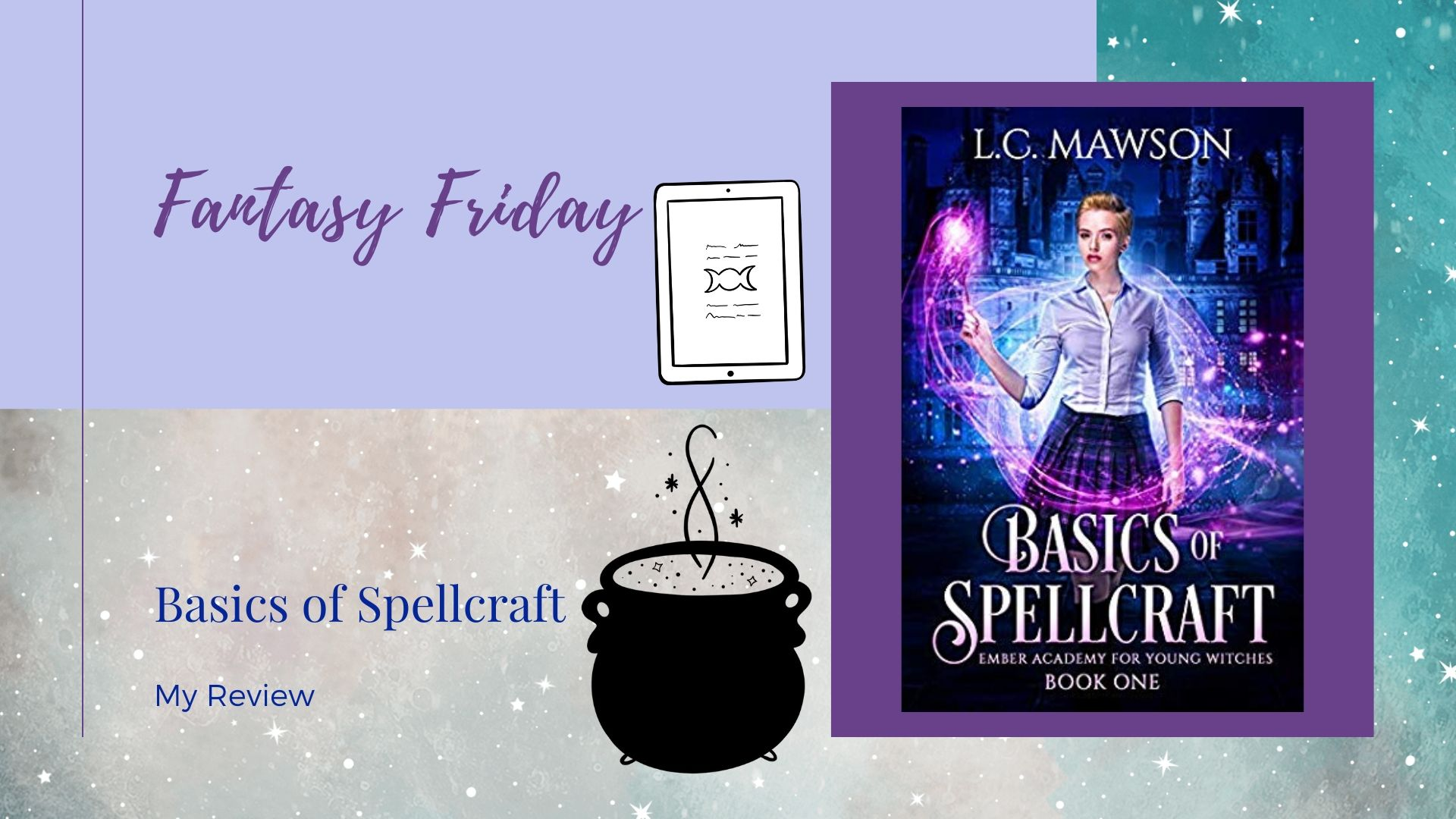 Read more about the article Fantasy Friday: Basics of Spellcraft by L. C. Mawson
