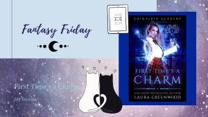 Read more about the article Fantasy Friday: First Time's a Charm by Laura Greenwood