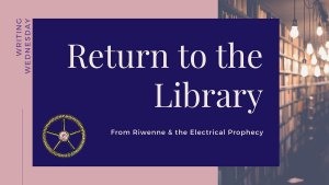 Read more about the article Writing Wednesday: Return to the Library