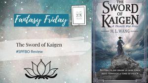 #SPFBO Fantasy Friday: The Sword of Kaigen by M. L. Wang