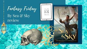 Read more about the article Fantasy Friday: By Sea & Sky by Antoine Bandele