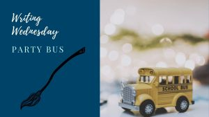 Read more about the article Writing Wednesday: Party Bus