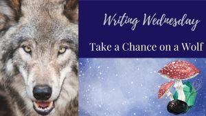 Read more about the article Writing Wednesday: Take a Chance on a Wolf