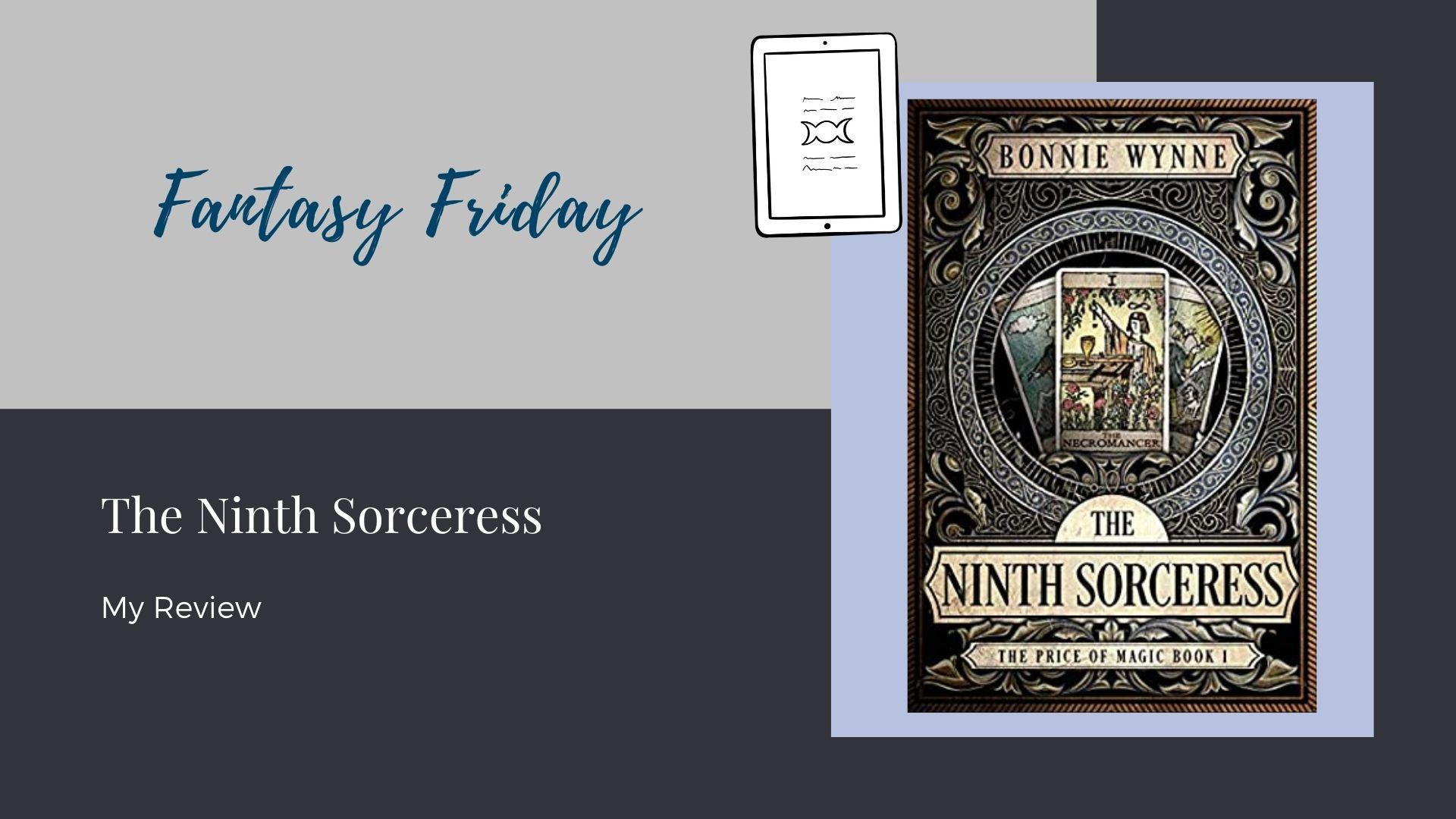 Fantasy Friday: The Ninth Sorceress by Bonnie Wynne