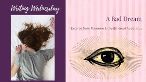 Read more about the article Writing Wednesday: A Bad Dream