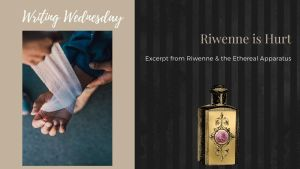 Read more about the article Writing Wednesday: Riwenne is Hurt