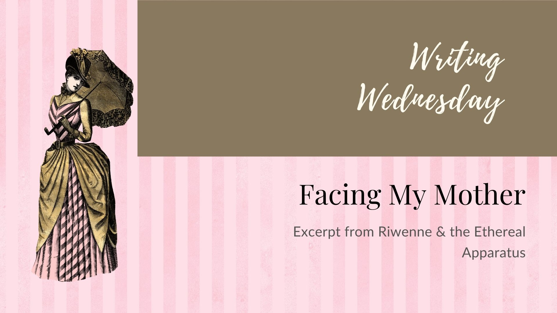 Read more about the article Writing Wednesday: Facing My Mother