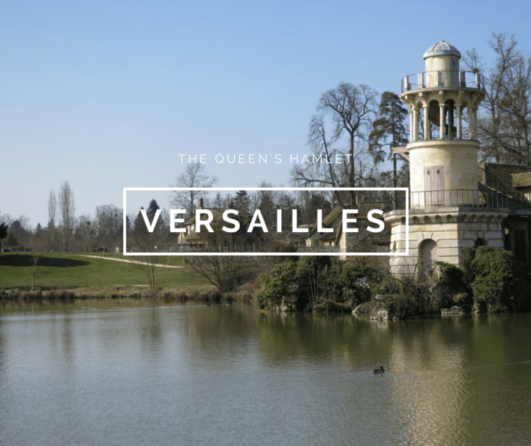 Visiting Versailles – The Queen's Hamlet
