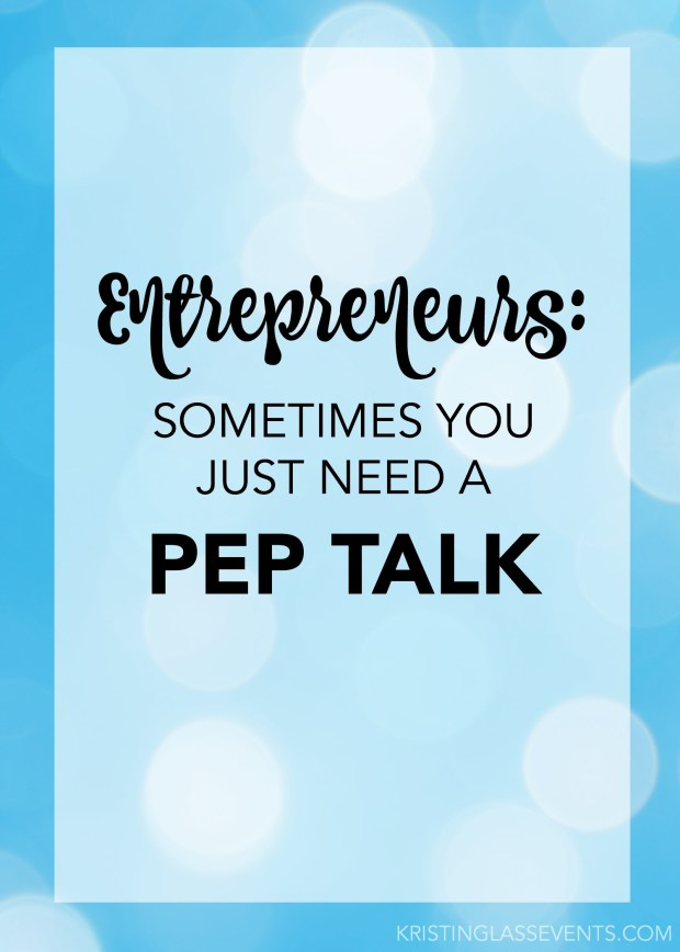 Entrepreneurs: Sometimes you just need a pep talk