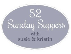 52 Sunday Suppers with Susie & Kristin