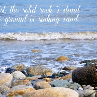 Mealtime Prayers: On solid rock I stand