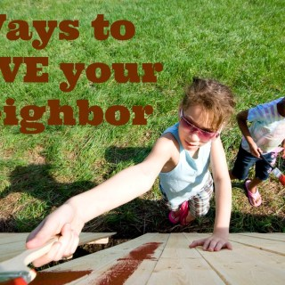 31 Days: Love Your Neighbor
