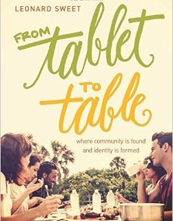 Freebie Friday: From Tablet to Table by Leonard Sweet