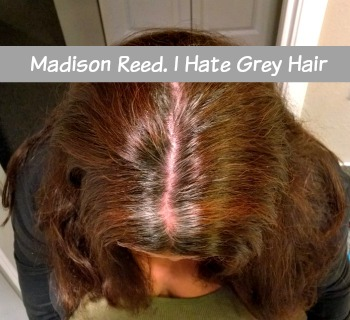 Review: Madison Reed. I Hate Grey Hair.