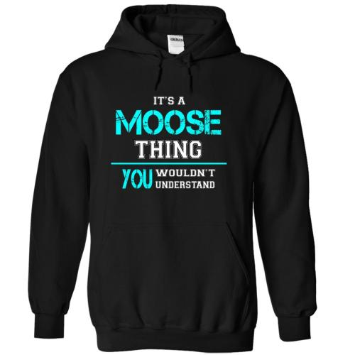 It's a Moose Thing