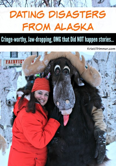 Dating Disasters from Alaska