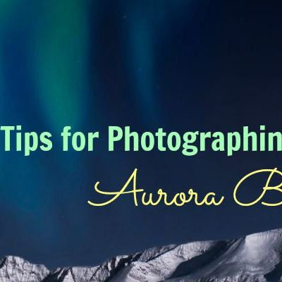 Tips for Photographing the Aurora Borealis