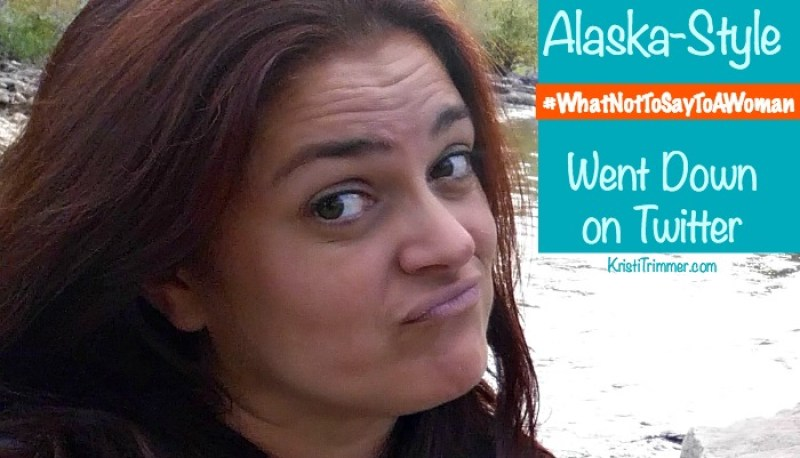 Alaska Style What Not to Say feature