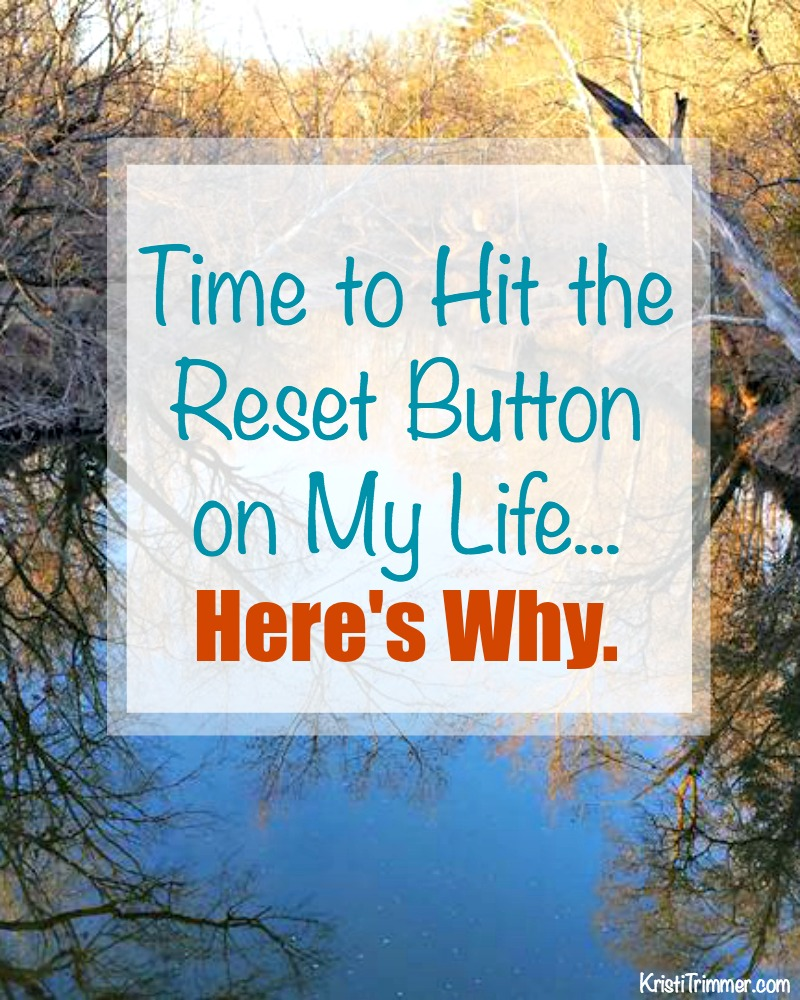 Time to Hit the Reset Button on My Life Heres Why PT