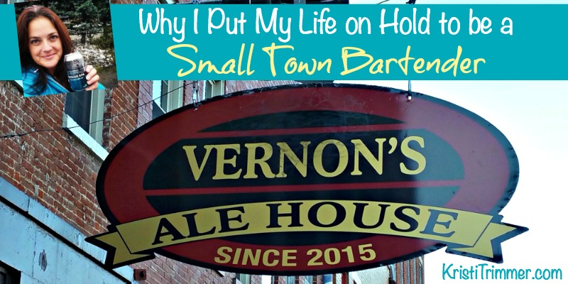 Why I Put My Life On Hold to be a Small Town Bartender
