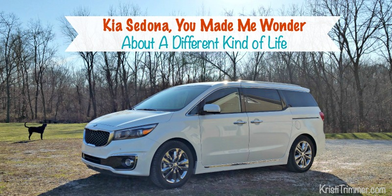 Kia Sedona, You Made Me Wonder About A Different Kind of Life