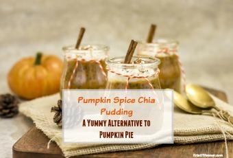 Pumpkin Spice Chia Pudding , an alternative to pumpkin pie